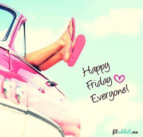 Happy Friday Everyone, may it be a good one! fitaddict.me #feelgoodfriday #happyfriday #fitaddict #fridayfun
