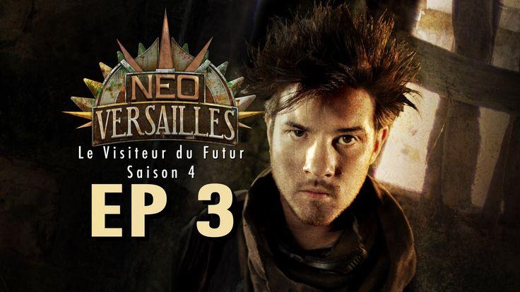 EP3 - Neo-Versailles ( Le Visiteur du Futur S4) Le Sauveur malgré lui