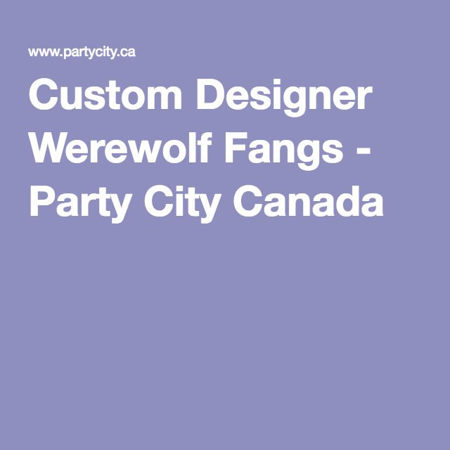 Custom Designer Werewolf Fangs - Party City Canada - $29.99 - upper and lower fangs - why won't this stupid thing let me save the image?!
