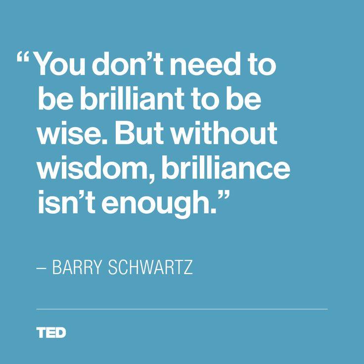 Think smart // Barry Schwartz. TED Quote.