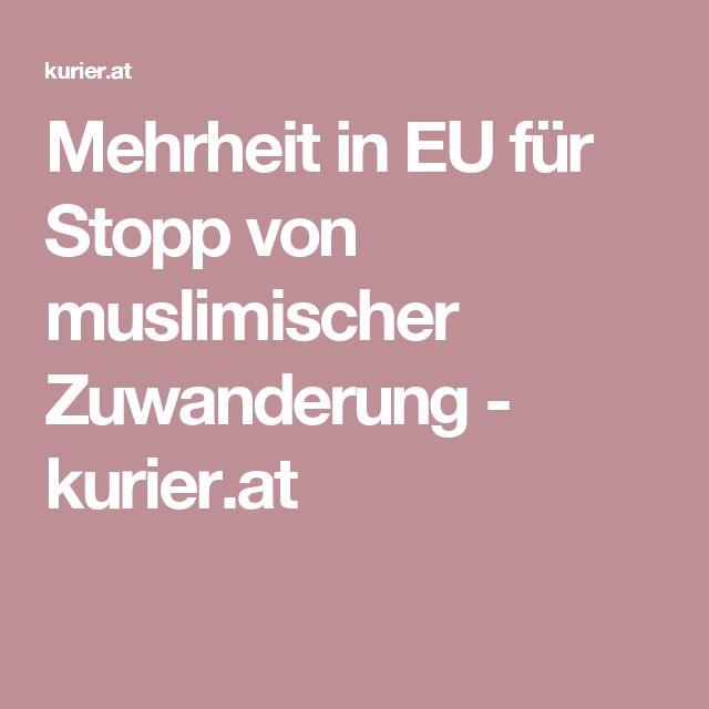 Mehrheit in EU für Stopp von muslimischer Zuwanderung - kurier.at