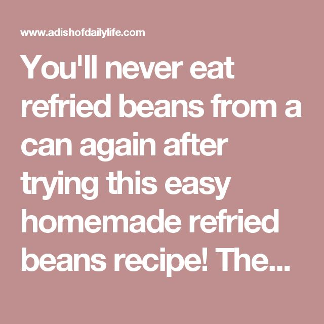 You'll never eat refried beans from a can again after trying this easy homemade refried beans recipe! They only take 15 minutes to make, and they're so versatile...use them as a side dish, as a base for burritos, or in layered bean dip or loaded nachos as well!  5 min Prep Time 10 min Cook Time 15 min Total Time