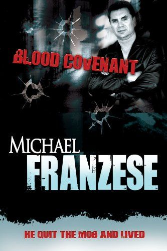 Blood Covenant:   Mobster Michael Franzese had it all-money, power, prestige. Then, he did the unthinkable. He quit the mob. Find out how and why Michael did what no one else managed to do-and live.