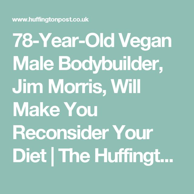 78-Year-Old Vegan Male Bodybuilder, Jim Morris, Will Make You Reconsider Your Diet   The Huffington Post
