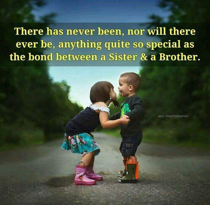 There Is A Special Bond Between Brother And Sister Brother Birthday Quotes Brother N Sister Quotes Awesome Sister Quotes