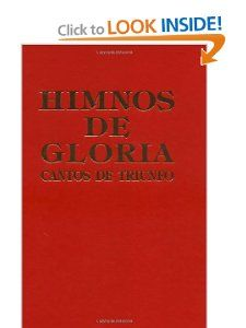 Himnos de Gloria Cantos de Triunfo (Spanish Edition) by Zondervan. $7.75. Publisher: Vida (January 19, 1964). 376 pages. This is one of the most popular hymnals, used by million of believers because it contains traditional hymns as well as praise and worship songs. The hymnal includes music.                                                         Show more                               Show less