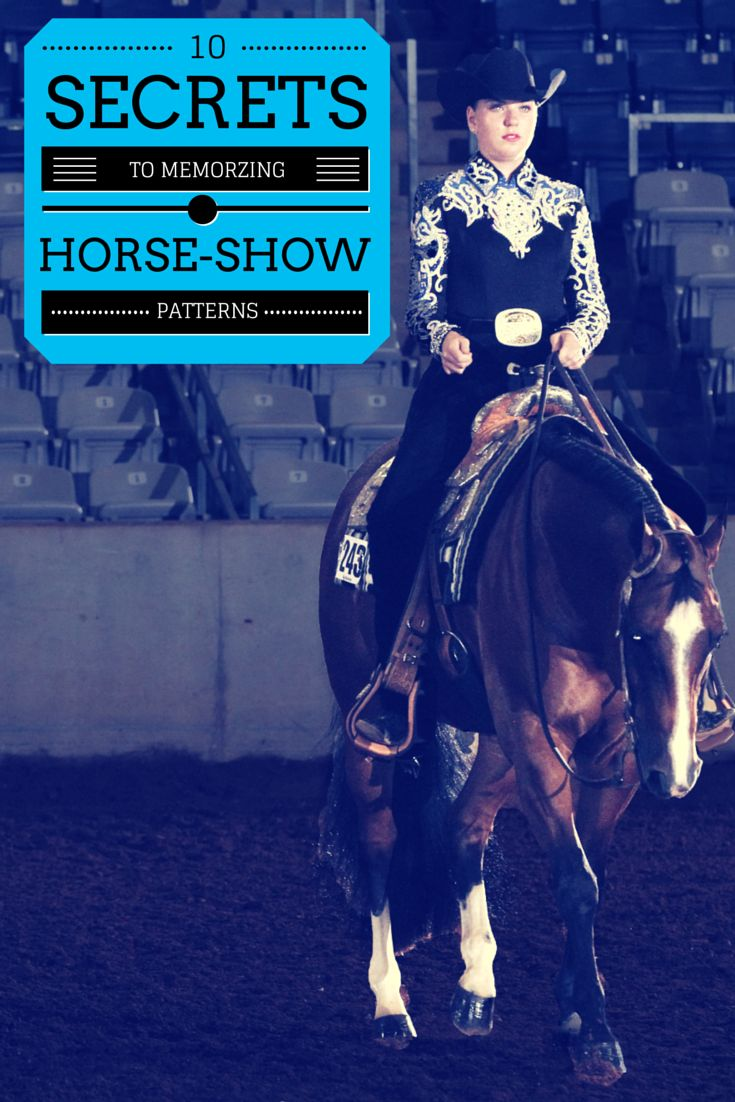 10 Secrets to Memorizing Horse-Show Patterns