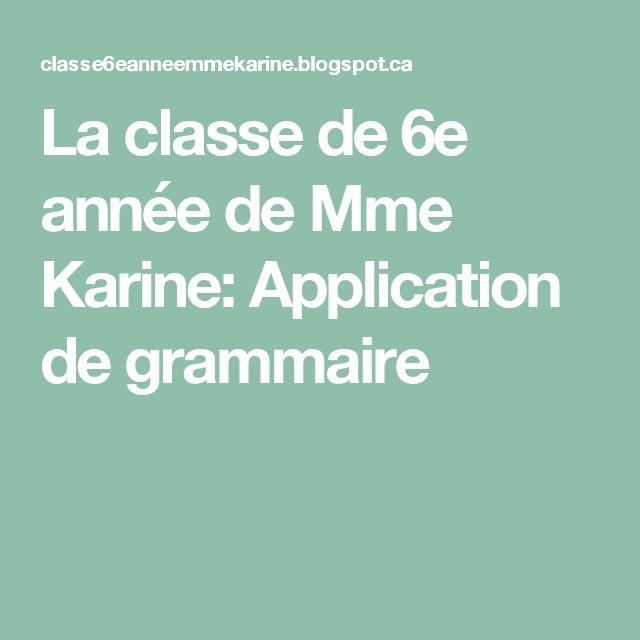 La classe de 6e année de Mme Karine: Application de grammaire