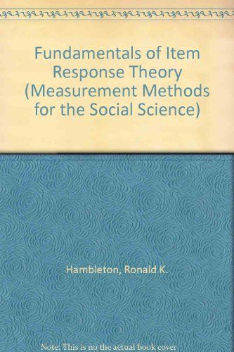 Fundamentals of Item Response Theory (Measurement Methods for the Social Science) by Ronald K. Hambleton. http://search.lib.cam.ac.uk/?itemid= cambrdgedb 902822