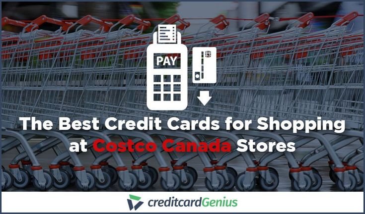 The Best Credit Cards for Shopping at Costco Canada Stores | creditcardGenius
