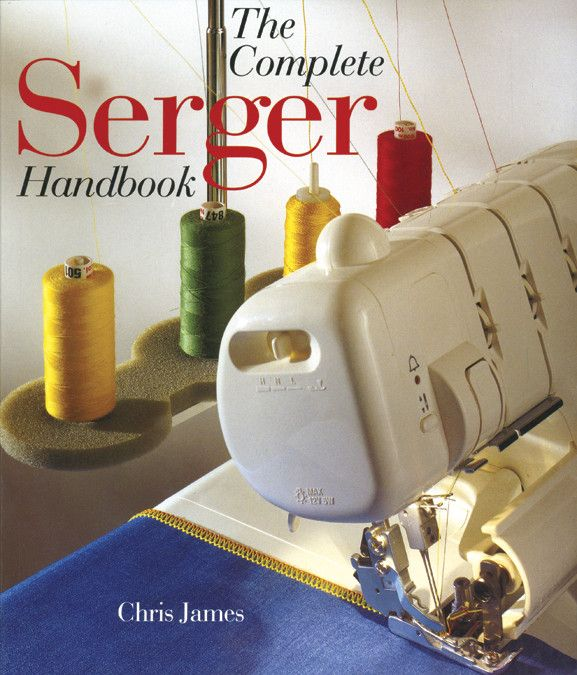 Sterling Publishing-The Complete Serger Handbook