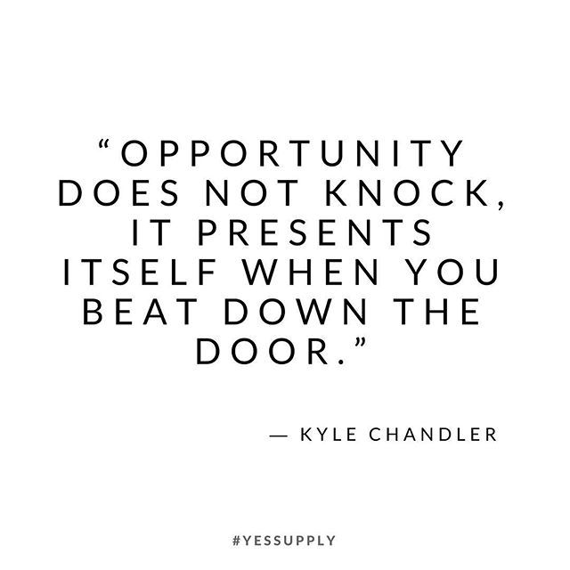 Opportunity does not knock, it presents itself when you beat down the door. For more motivational, inspirational quotes for female creatives, entrepreneurs, and girl bosses follow us at www.instagram.com/yessupply