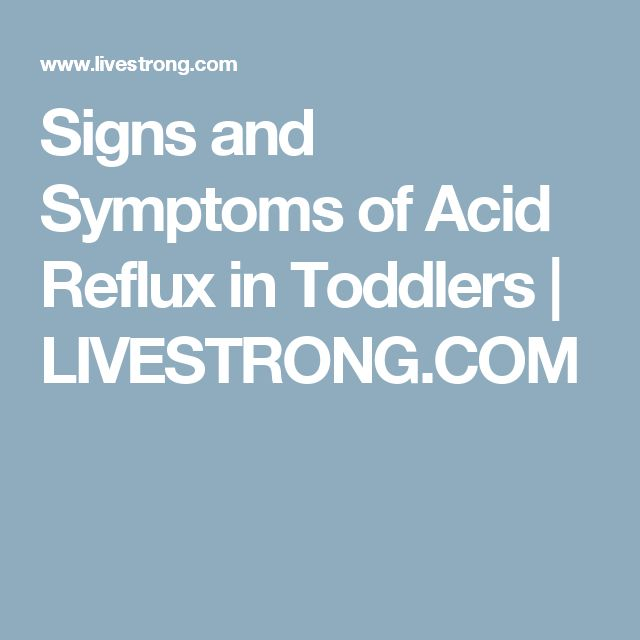 Signs and Symptoms of Acid Reflux in Toddlers | LIVESTRONG.COM