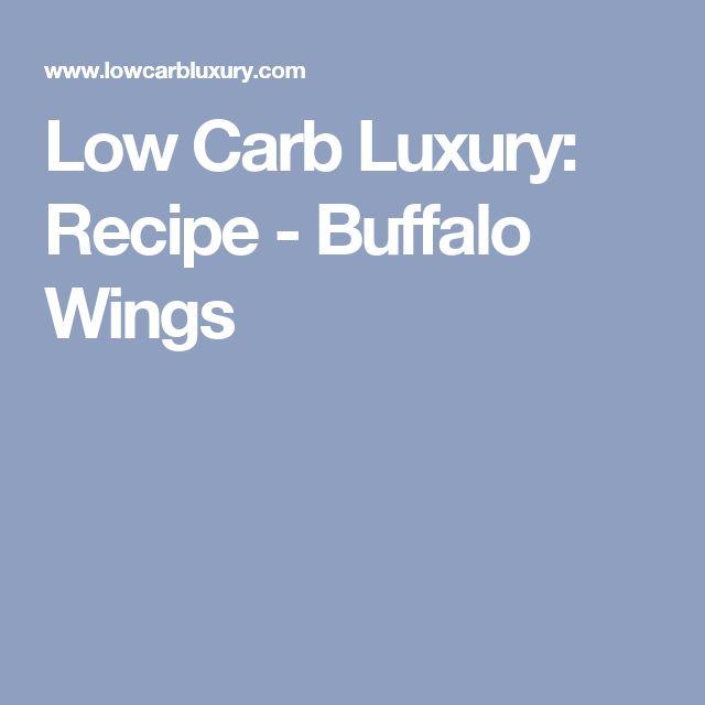 Low Carb Luxury: Recipe - Buffalo Wings