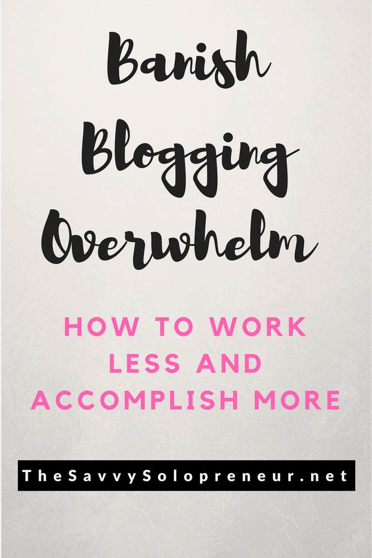 Blogging overwhelm affects most bloggers at some point. Learn how to work less and accomplish more with your blogging tasks. You really can stop working so hard on your blog, and make your blog work for you, even while you sleep.