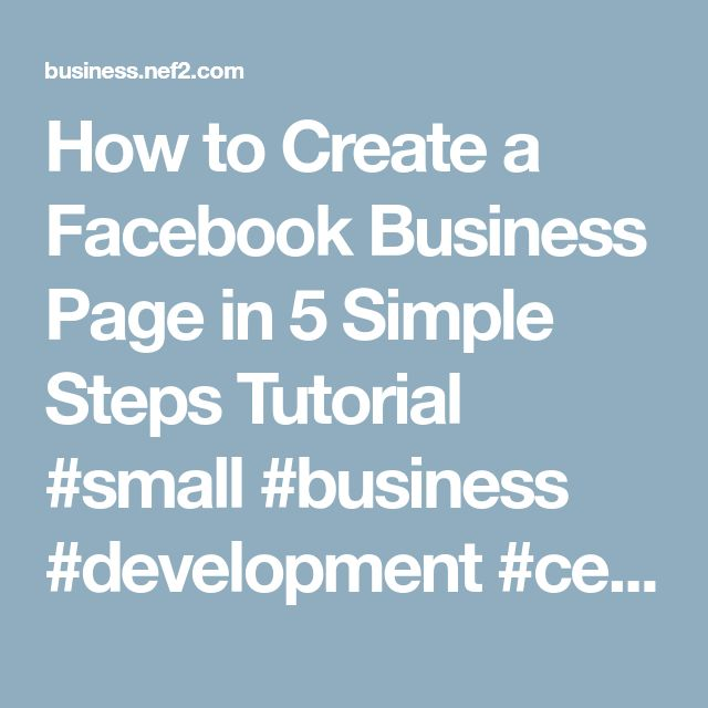 How to Create a Facebook Business Page in 5 Simple Steps Tutorial #small #business #development #center – Business