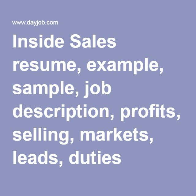 Inside Sales resume, example, sample, job description, profits, selling, markets, leads, duties