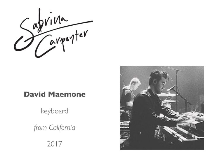 Meet the Sabrina Carpenter Band: David Maemone joined the European Tour. (He studied classical composition and jazz piano at Biola University's Conservatory of Music)