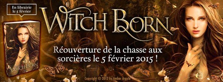 Witch Born's cover reveal for France! Réouverture de la chasse aux sorcières le 5 février 2015 ! #WitchBorn @amberargyle
