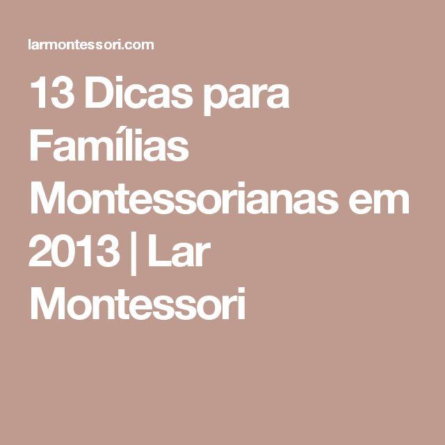 13 Dicas para Famílias Montessorianas em 2013 | Lar Montessori