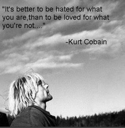 Indeed it is.: Happy Birthday, Quote, Stay True, This Men, True Words, Kurtcobain, Fake People, True Stories, Kurt Cobain