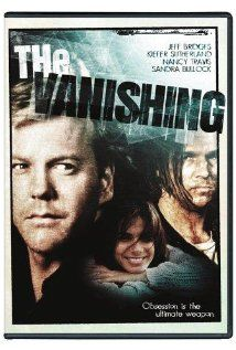 """The Vanishing- mystery thriller starring Kiefer Sutherland & Jeff Bridges; described by IMDB.com as, """"The boyfriend of an abducted woman never gives up the search as the abductor looks on."""""""