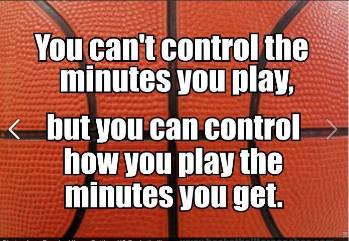 And you can control how hard you work your butt off in practice so you can prove to the coach how much you deserve to play