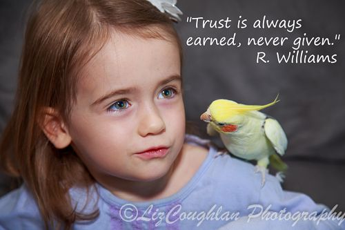 """""""Trust is always earned, never given."""" R. Williams"""
