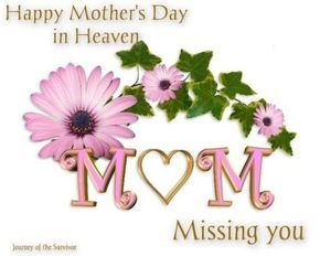 Happy mothers day to mom in heaven quotes greetings sms wishes and text messages for all mum's who are in heaven.