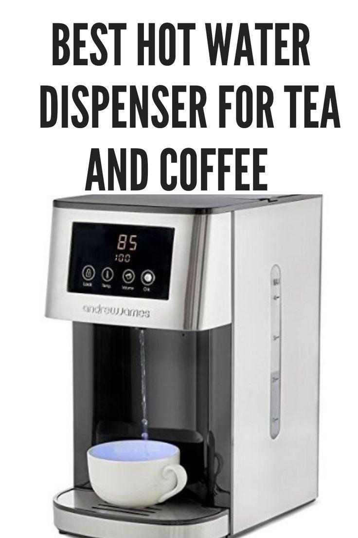 Best Hot Water Dispenser for Tea of
