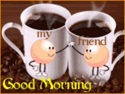 www.good morning friends.com | Good Morning My Friend...