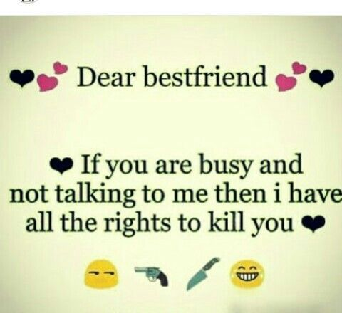 Hahahaha ... Exactly :) to all my friends ... I have the rights to kill u then