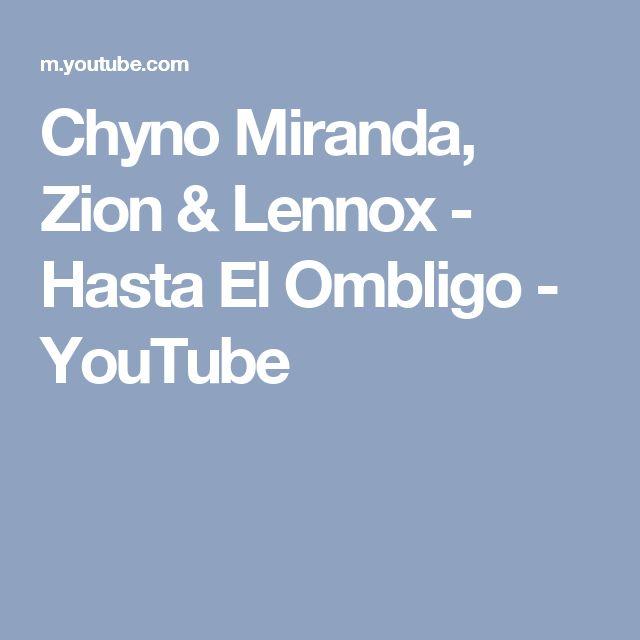Chyno Miranda, Zion & Lennox - Hasta El Ombligo - YouTube
