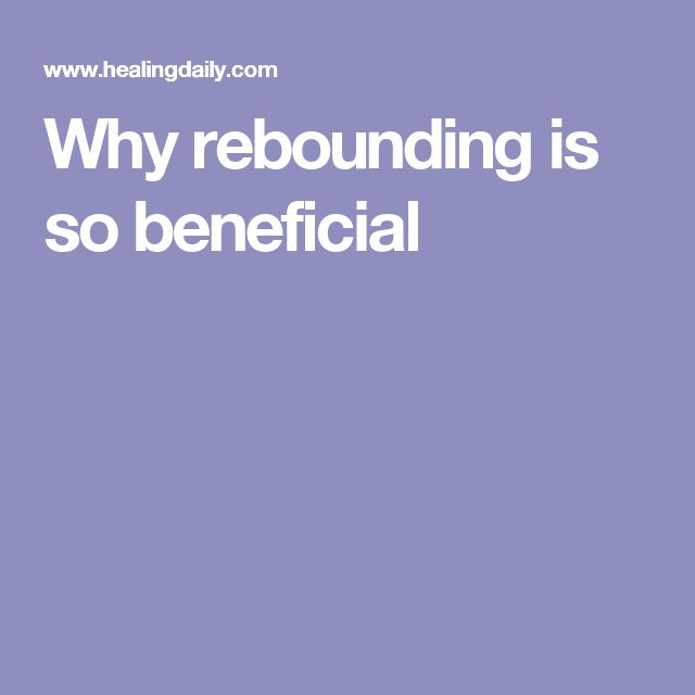 Why rebounding is so beneficial