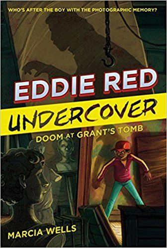 """Eddie Red Undercover: Doom at Grant's Tomb, by Marcia Wells 