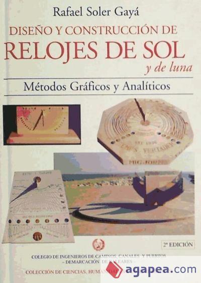 Diseño y construcción de relojes de sol y de luna: métodos gráficos y analíticos