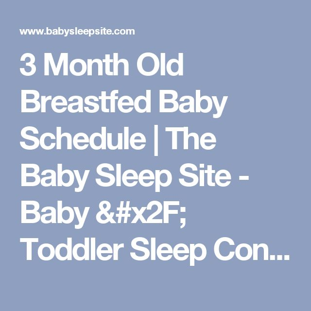 3 Month Old Breastfed Baby Schedule | The Baby Sleep Site - Baby / Toddler Sleep Consultants