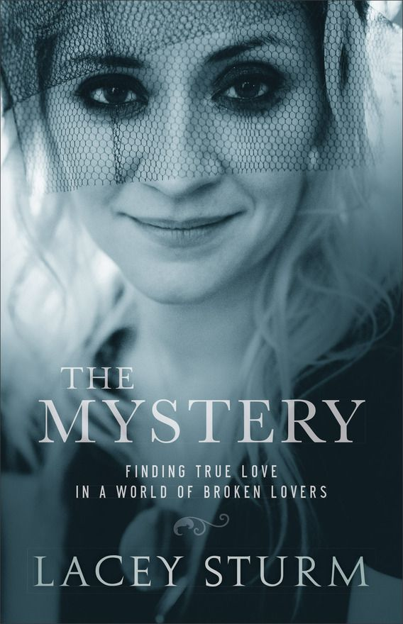 "LACEY STURM ANNOUNCES ""THE MYSTERY: FINDING TRUE LOVE IN A WORLD OF BROKEN LOVERS,"" RELEASING OCTOBER 4"