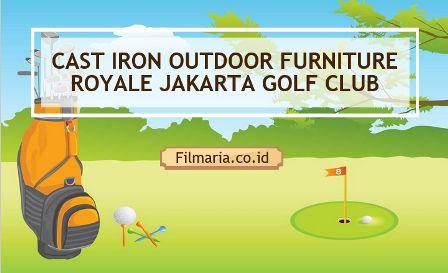 Cast Iron Outdoor Furniture Royale Jakarta Golf Club