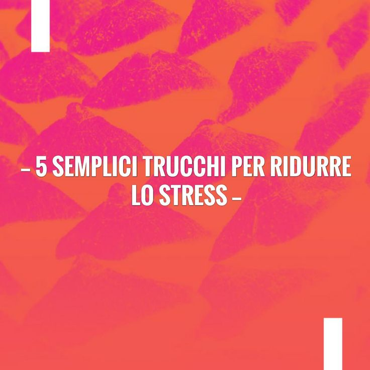 Check out this post on my blog 💥 5 semplici trucchi per ridurre lo stress http://alpen.altervista.org/5-semplici-trucchi-ridurre-lo-stress/?utm_campaign=crowdfire&utm_content=crowdfire&utm_medium=social&utm_source=pinterest