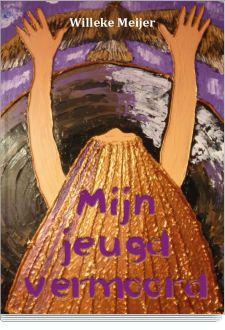 AKTIE ! Voor 23,50 euro ben je de eigenaar van mijn boek :-)  http://www.boekenbestellen.nl/boek/mijn-jeugd-vermoord/4778 Boek: Mijn Jeugd Vermoord - geschreven door Willeke Meijer | Boekenbestellen.nl