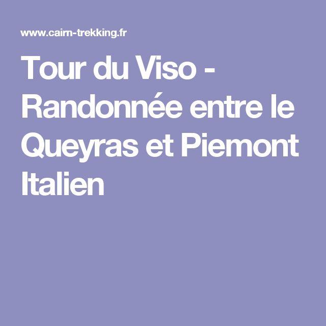 Tour du Viso - Randonnée entre le Queyras et Piemont Italien