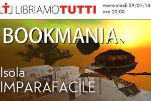 #BookMania 29 gennaio 14 - @Libriamo Tutti - http://www.libriamotutti.it/
