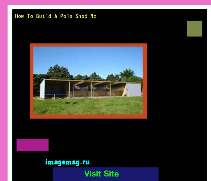 How To Build A Pole Shed Nz 141520 - The Best Image Search