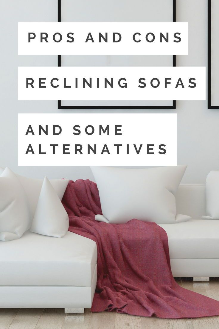 Astonishing Pros And Cons Of Reclining Sofas And Some Alternatives Pdpeps Interior Chair Design Pdpepsorg
