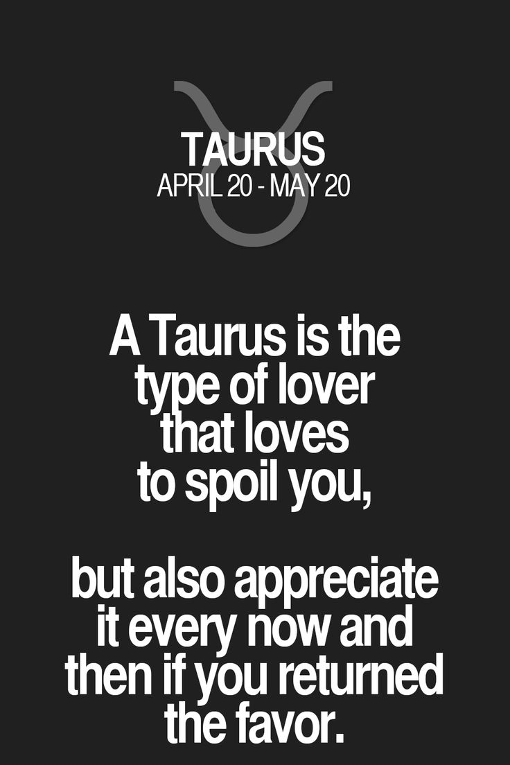 A Taurus is the type of lover that loves to spoil you, but also appreciate it every now and then if you returned the favor. Taurus | Taurus Quotes | Taurus Zodiac Signs