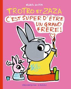 Trotro et Zaza : c'est super d'être un grand frère! - Hors série - L'âne Trotro - Giboulées - Livres pour enfants - Gallimard Jeunesse