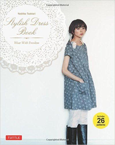 Stylish Dress Book: Wear with Freedom: Yoshiko Tsukiori: 9780804843157: Amazon.com: Books