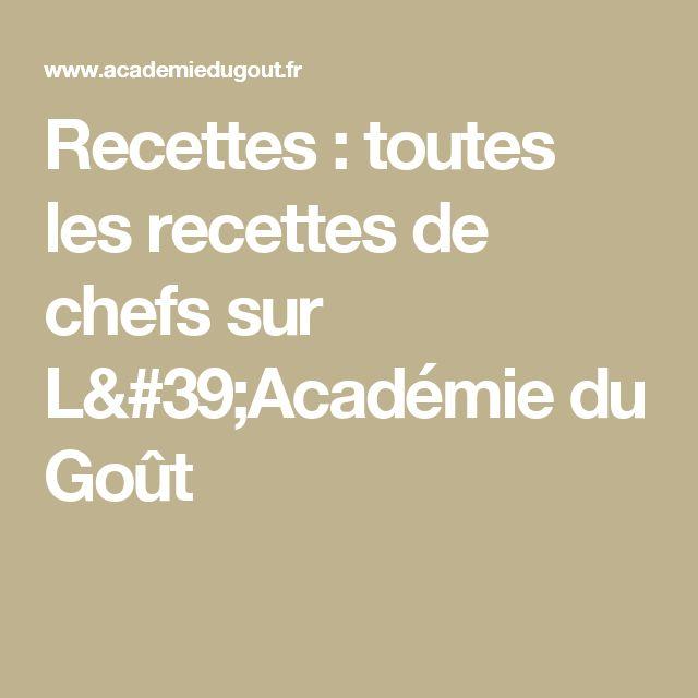 Recettes : toutes les recettes de chefs sur L'Académie du Goût