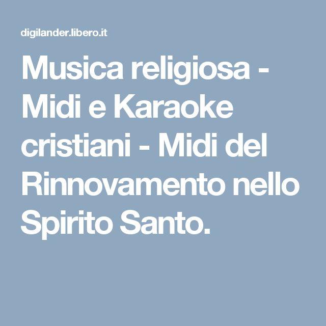 Musica religiosa - Midi e Karaoke cristiani - Midi del Rinnovamento nello Spirito Santo.
